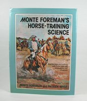 Monte Foreman Horse-Training Science by Monte Foreman