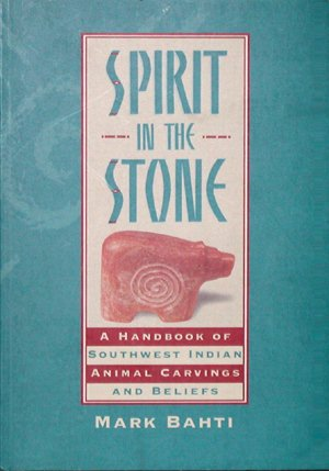 Spirit in the stone by mark bahti zuni fetish carving paperback book