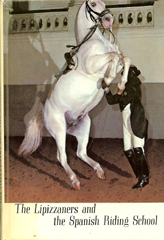 The Lipizzaners and the Spanish Riding School