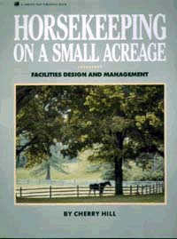 Horsekeeping On A Small Acregage by Cherry Hill First Edition
