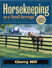 Horsekeeping on a Small Acreage, 2nd edition by Cherry Hill