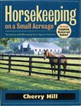 Horsekeeping on a Small Acreage by Cherry Hill