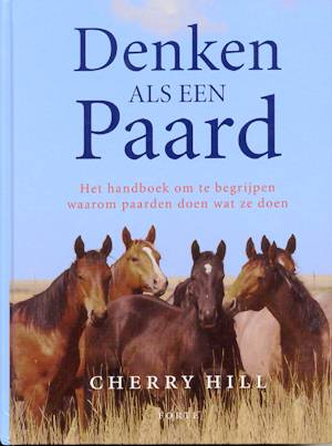 How to Think Lke a Horse by Cherry Hill - DutchTranslation