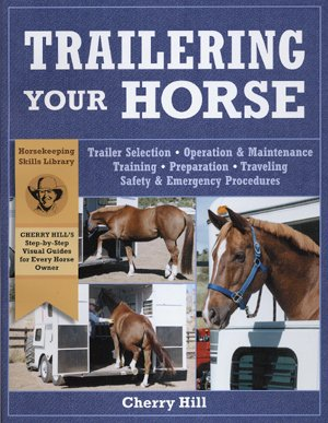 Trailering Your Horse by Cherry Hill paperback book